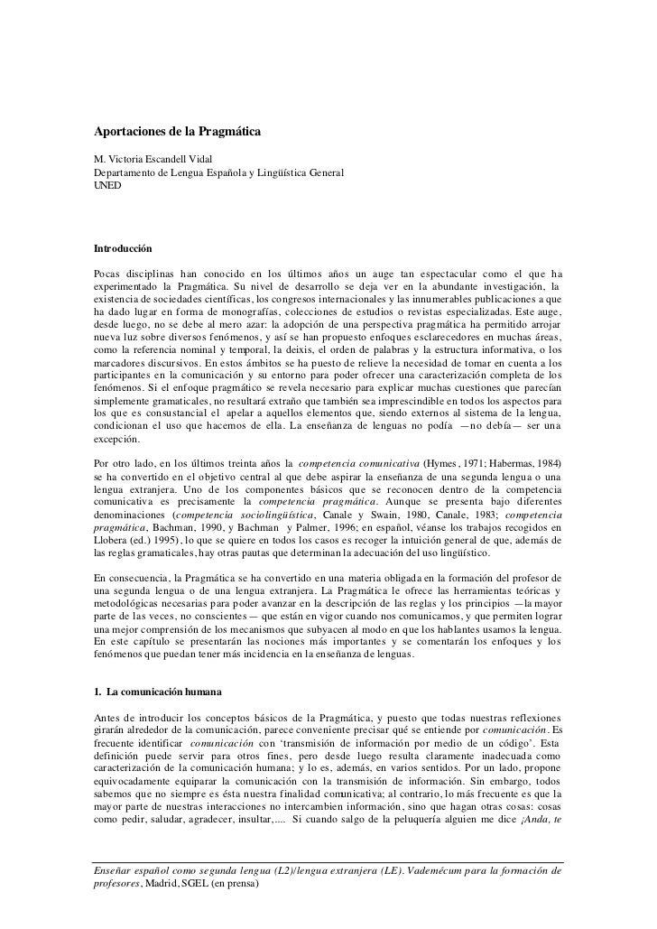 Aportaciones de la PragmáticaM. Victoria Escandell VidalDepartamento de Lengua Española y Lingüística GeneralUNEDIntroducc...