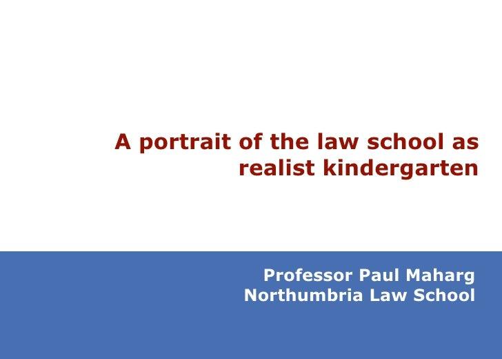 A portrait of the law school as realist kindergarten