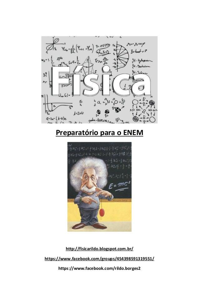 Preparatório para o ENEM http://fisicarildo.blogspot.com.br/ https://www.facebook.com/groups/454398591319551/ https://www....