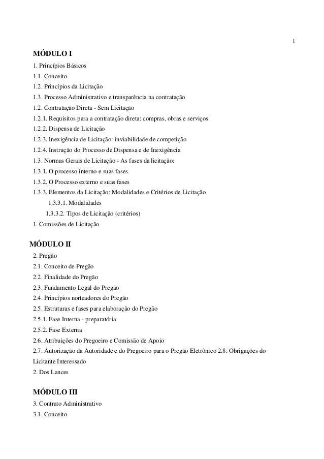1 MÓDULO I 1. Princípios Básicos 1.1. Conceito 1.2. Princípios da Licitação 1.3. Processo Administrativo e transparência n...