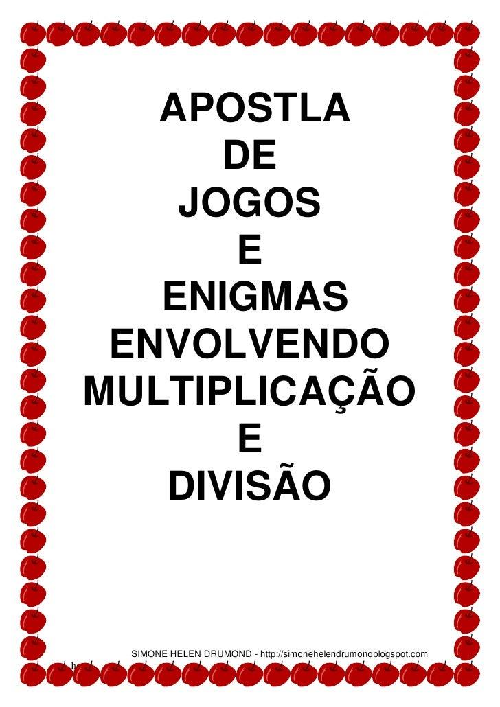 APOSTLA           DE         JOGOS            E        ENIGMAS      ENVOLVENDO     MULTIPLICAÇÃO            E        DIVIS...