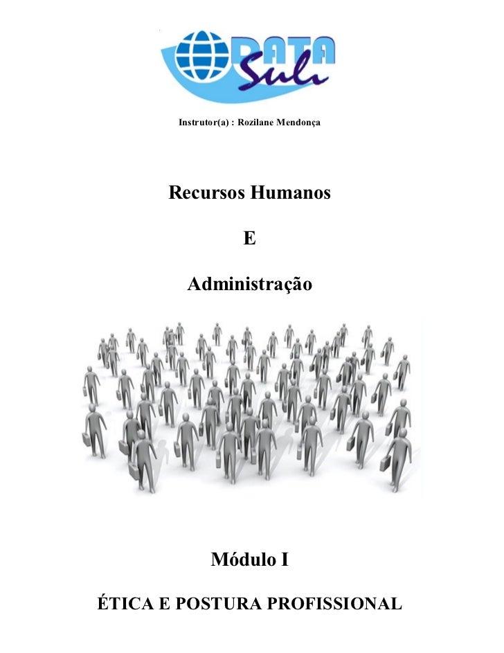 Instrutor(a) : Rozilane Mendonça      Recursos Humanos                     E        Administração              Módulo IÉTI...