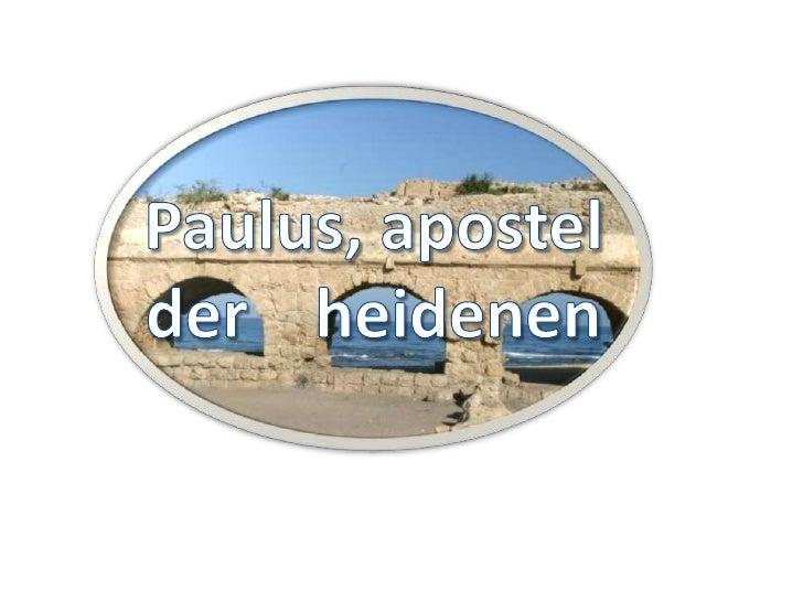 Paulus, apostel<br />der    heidenen<br />