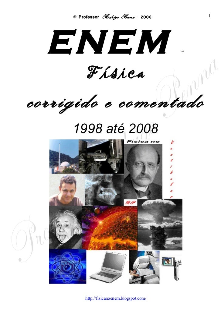 ENEM                          -   Física corrigido e comentado    1998 até 2008       Professor   Rodrigo Penna     www.fi...