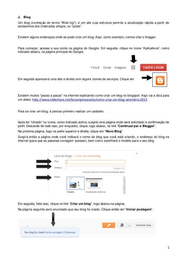 """J. Blog Um blog (contração do termo """"Web log""""), é um site cuja estrutura permite a atualização rápida a partir de acréscim..."""