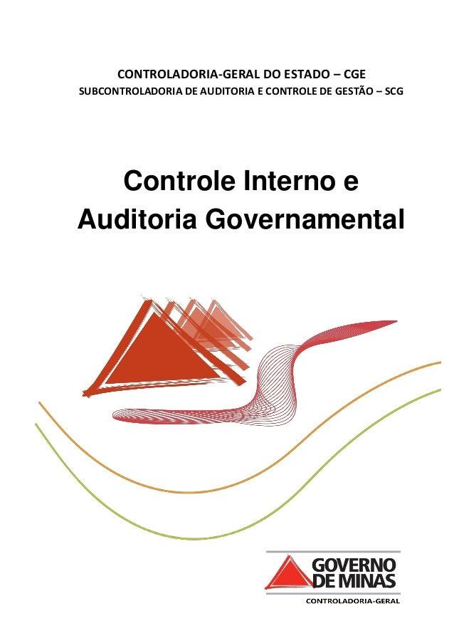 CONTROLADORIA-GERAL DO ESTADO – CGE SUBCONTROLADORIA DE AUDITORIA E CONTROLE DE GESTÃO – SCG Controle Interno e Auditoria ...
