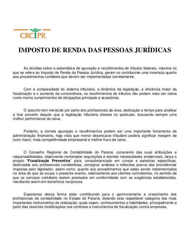 IMPOSTO DE RENDA DAS PESSOAS JURÍDICAS As dúvidas sobre a sistemática de apuração e recolhimentos de tributos federais, má...