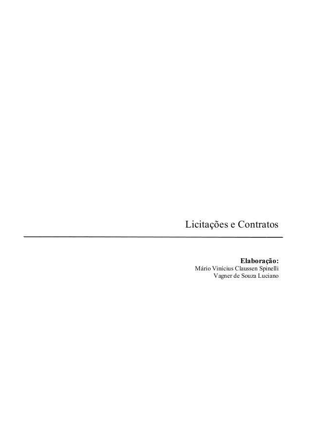 Licitações e Contratos Elaboração: Mário Vinícius Claussen Spinelli Vagner de Souza Luciano