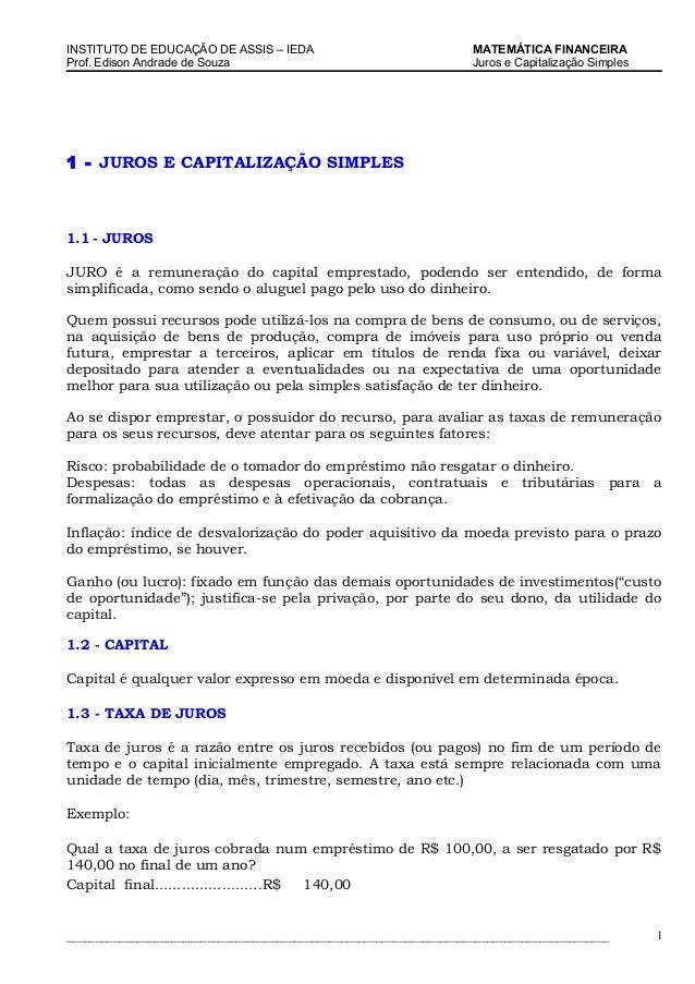 INSTITUTO DE EDUCAÇÃO DE ASSIS – IEDA Prof. Edison Andrade de Souza  MATEMÁTICA FINANCEIRA Juros e Capitalização Simples  ...