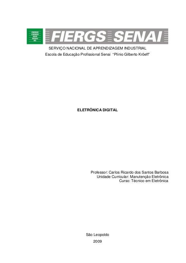 "SERVIÇO NACIONAL DE APRENDIZAGEM INDUSTRIALEscola de Educação Profissional Senai ""Plínio Gilberto Kröeff""                 ..."