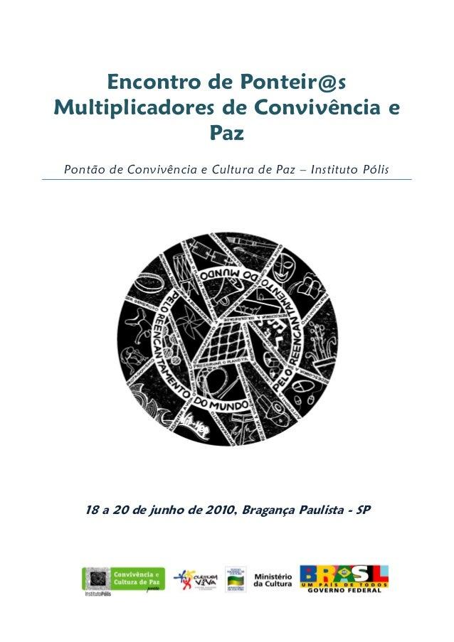Encontro de Ponteir@sMultiplicadores de Convivência e              Paz Pontão de Convivência e Cultura de Paz – Instituto ...
