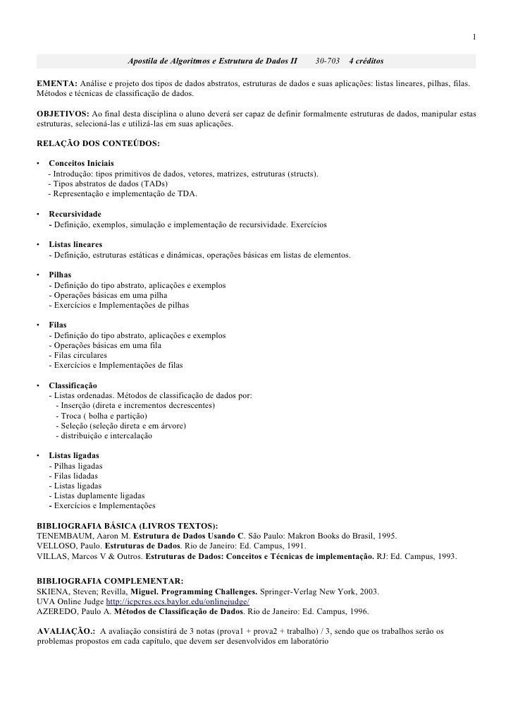 1                           Apostila de Algoritmos e Estrutura de Dados II           30-703   4 créditosEMENTA: Análise e ...