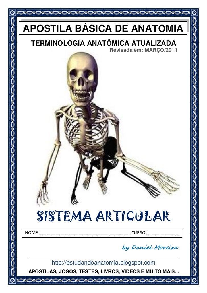 APOSTILA BÁSICA DE ANATOMIA  TERMINOLOGIA ANATÔMICA ATUALIZADA                                  Revisada em: MARÇO/2011   ...
