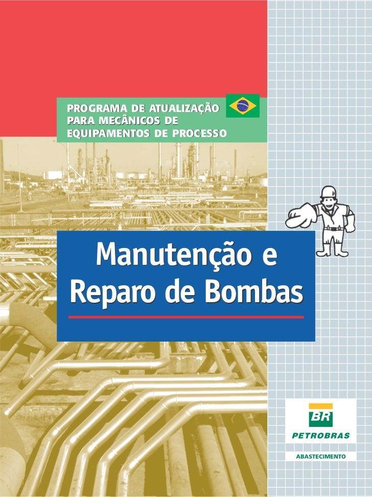 PROGRAMA DE ATUALIZAÇÃOPARA MECÂNICOS DEEQUIPAMENTOS DE PROCESSO  Manutenção eReparo de Bombas