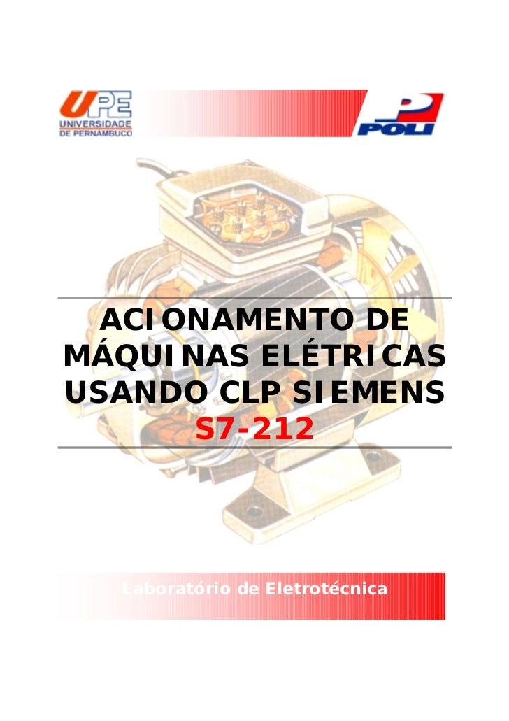 ACIONAMENTO DE MÁQUINAS ELÉTRICAS USANDO CLP SIEMENS       S7-212       Laboratório de Eletrotécnica