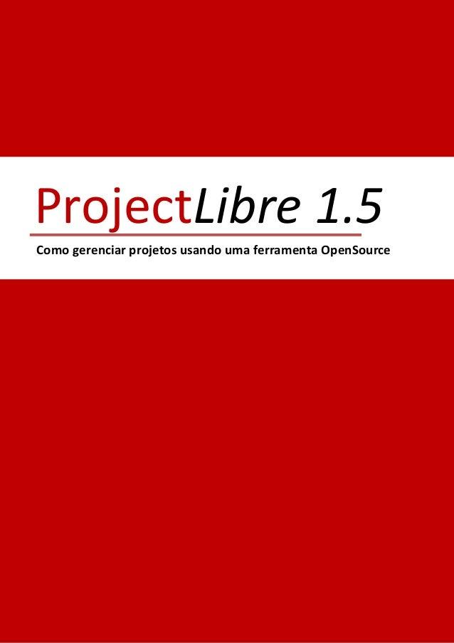 1 Libre 1.5 Como gerenciar projetos usando uma ferramenta OpenSource Project