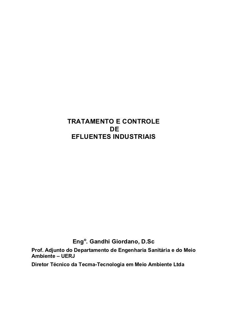 TRATAMENTO E CONTROLE                       DE              EFLUENTES INDUSTRIAIS               Engo. Gandhi Giordano, D.S...