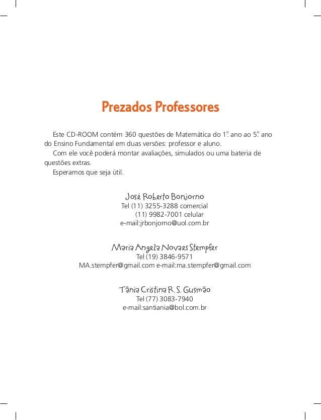 Prezados Professores Este CD-ROOM contém 360 questões de Matemática do 1o . ano ao 5o . ano do Ensino Fundamental em duas ...