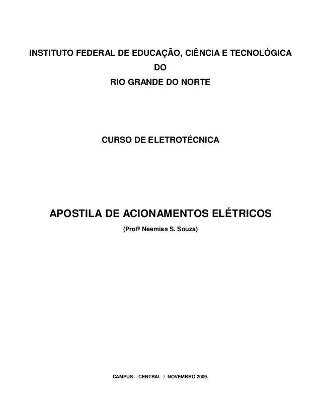 INSTITUTO FEDERAL DE EDUCAÇÃO, CIÊNCIA E TECNOLÓGICA DO RIO GRANDE DO NORTE CURSO DE ELETROTÉCNICA APOSTILA DE ACIONAMENTO...