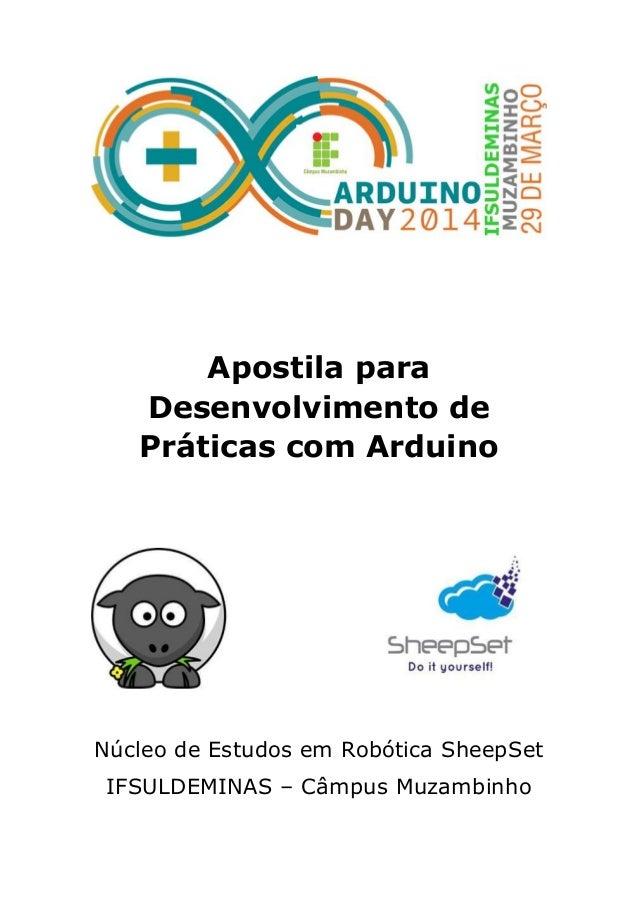 Apostila para Desenvolvimento de Práticas com Arduino Núcleo de Estudos em Robótica SheepSet IFSULDEMINAS – Câmpus Muzambi...