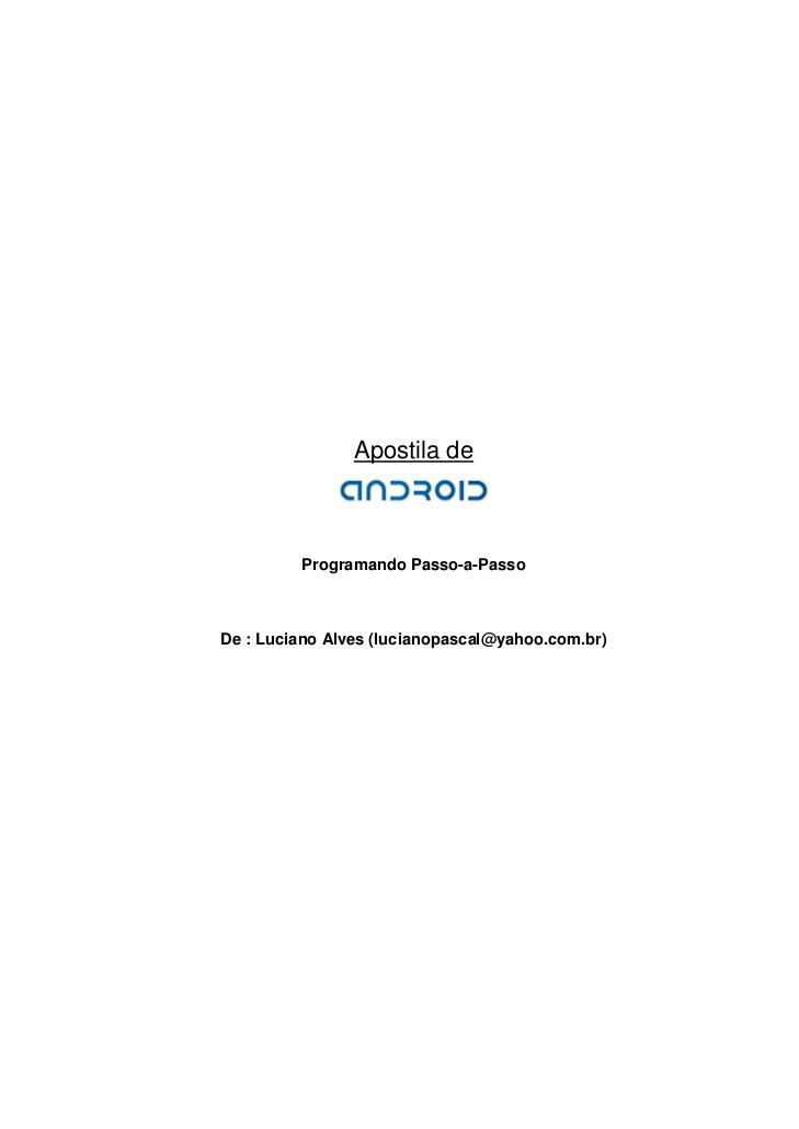 Apostila de         Programando Passo-a-PassoDe : Luciano Alves (lucianopascal@yahoo.com.br)