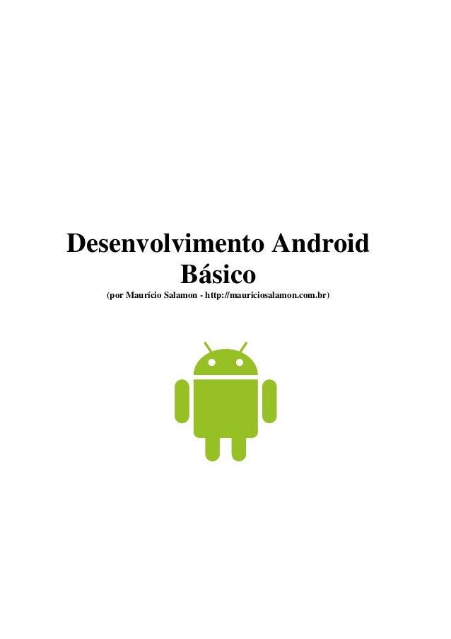 Desenvolvimento Android Básico (por Maurício Salamon - http://mauriciosalamon.com.br)