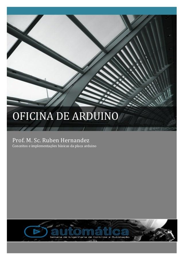 Prof.  M.  Sc.  Ruben  Hernandez   Conceitos  e  implementações  básicas  da  placa  arduino     ...