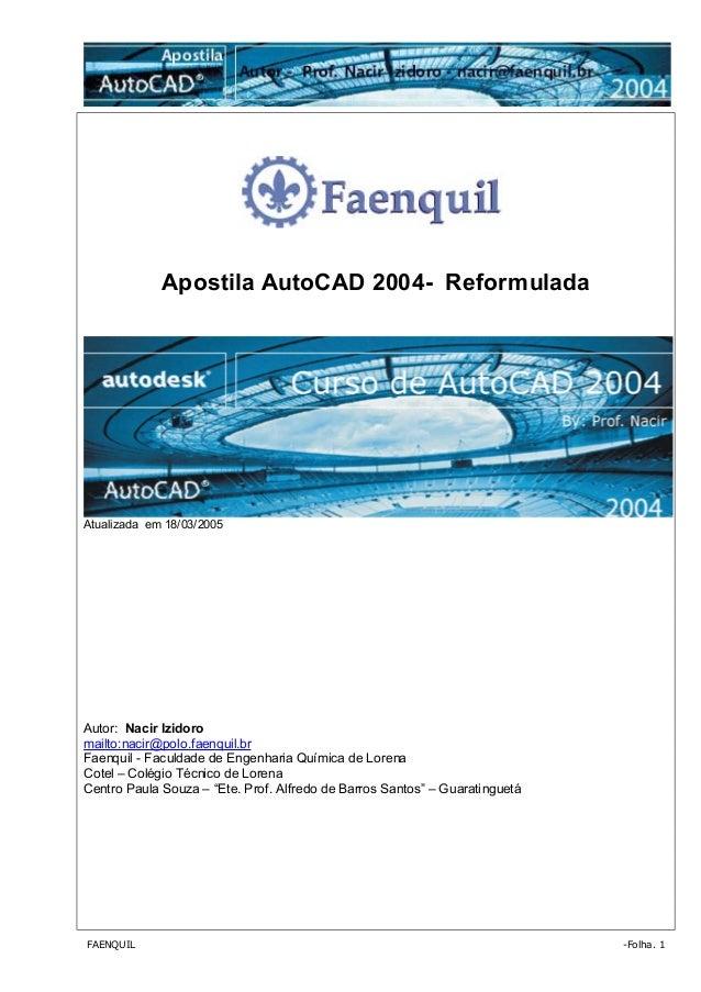 FAENQUIL -Folha. 1Apostila AutoCAD 2004- ReformuladaAtualizada em 18/03/2005Autor: Nacir Izidoromailto:nacir@polo.faenquil...