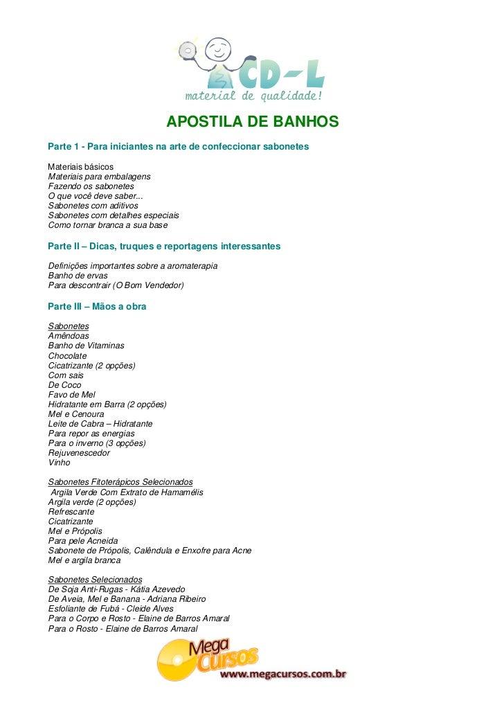 APOSTILA DE BANHOSParte 1 - Para iniciantes na arte de confeccionar sabonetesMateriais básicosMateriais para embalagensFaz...