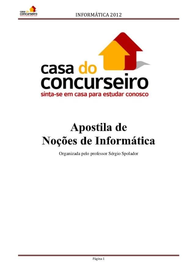INFORMÁTICA 2012 Página 1 Organizada pelo professor Sérgio Spolador