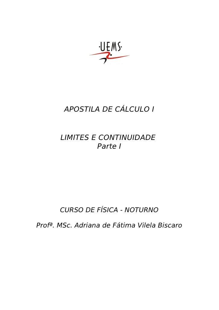 APOSTILA DE CÁLCULO I       LIMITES E CONTINUIDADE                Parte I       CURSO DE FÍSICA - NOTURNOProfª. MSc. Adria...