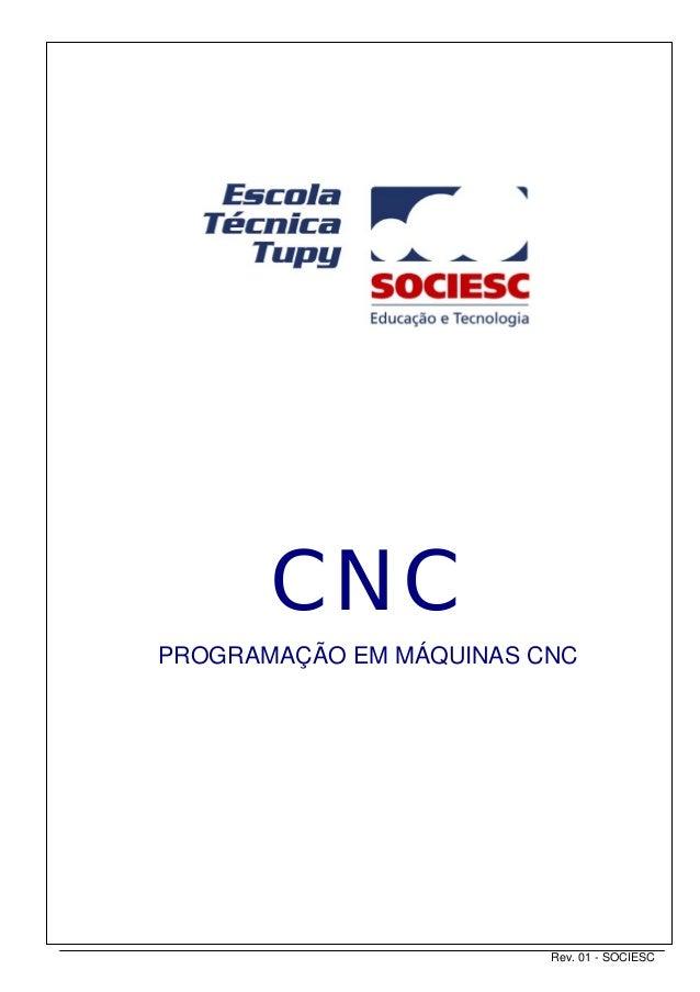 [ 1 / 55 ]  Programação em Máquinas CNC  CNC PROGRAMAÇÃO EM MÁQUINAS CNC  Rev. 01 - SOCIESC