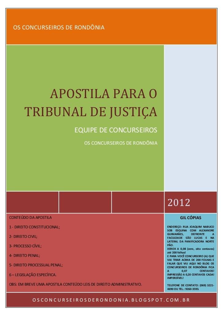 OS CONCURSEIROS DE RONDÔNIA             APOSTILA PARA O         TRIBUNAL DE JUSTIÇA                                 EQUIPE...