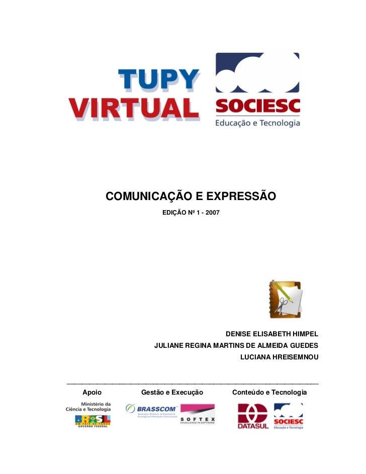 COMUNICAÇÃO E EXPRESSÃO                         EDIÇÃO Nº 1 - 2007                                              DENISE ELI...