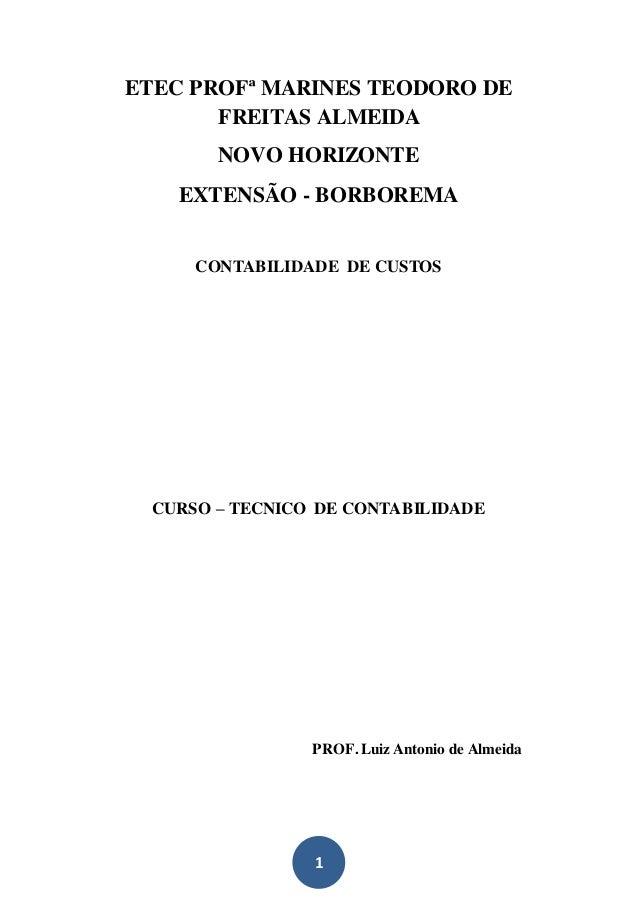1 ETEC PROFª MARINES TEODORO DE FREITAS ALMEIDA NOVO HORIZONTE EXTENSÃO - BORBOREMA CONTABILIDADE DE CUSTOS CURSO – TECNIC...