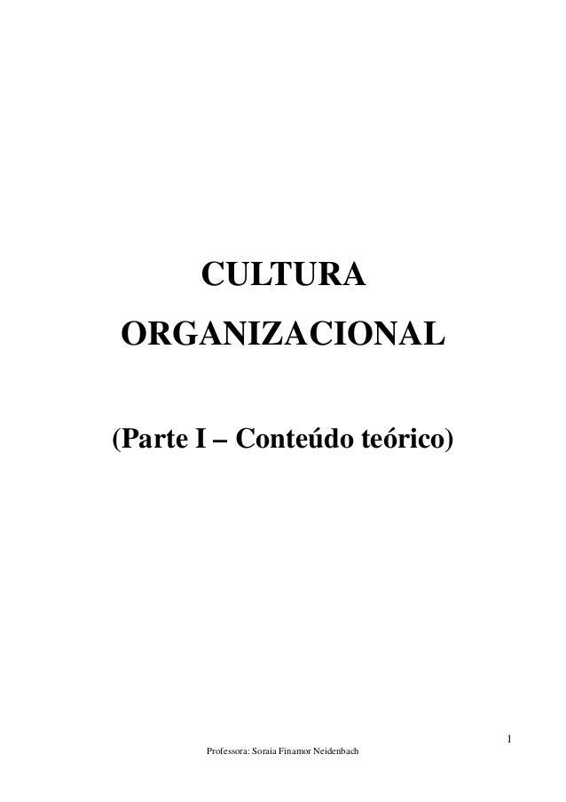 1Professora: Soraia Finamor NeidenbachCULTURAORGANIZACIONAL(Parte I – Conteúdo teórico)