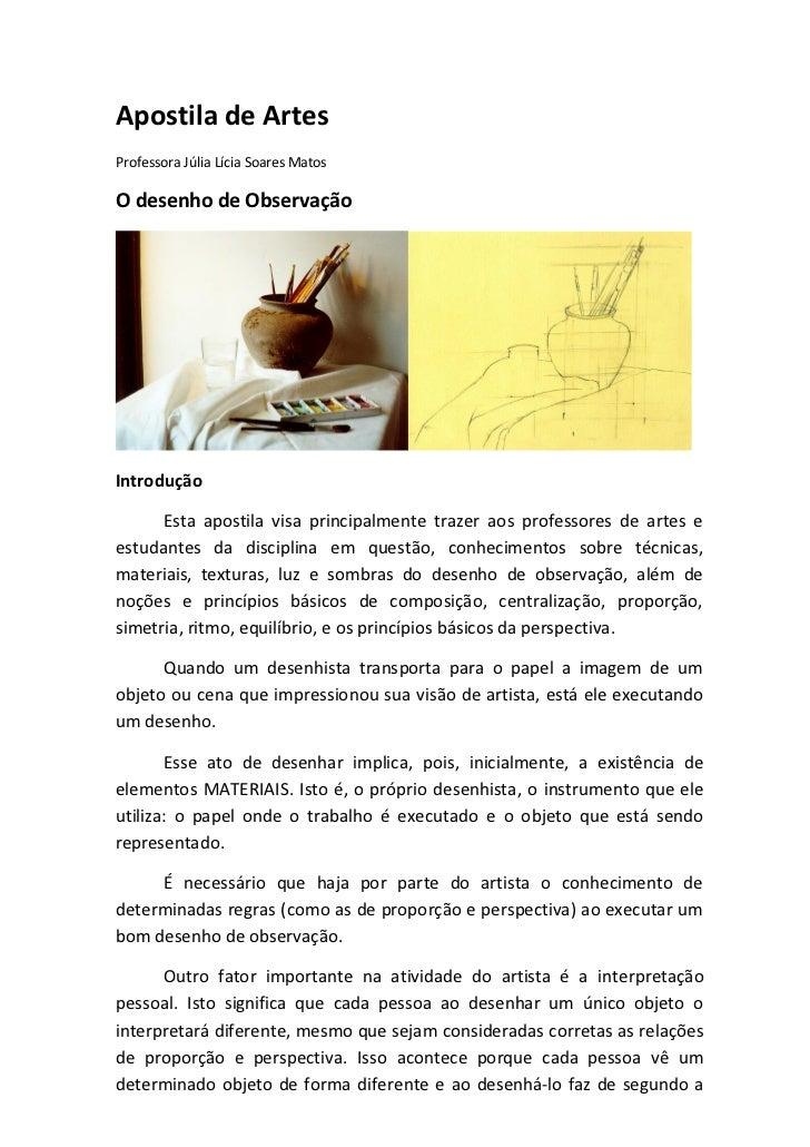 Apostila de ArtesProfessora Júlia Lícia Soares MatosO desenho de ObservaçãoIntrodução      Esta apostila visa principalmen...