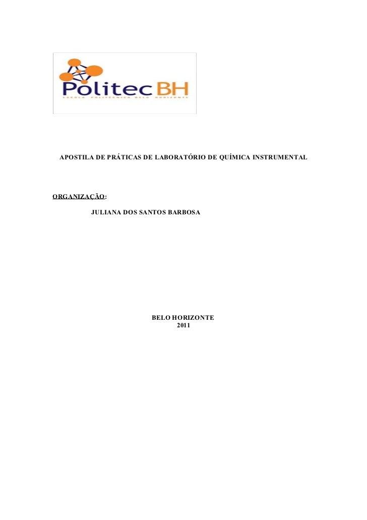 APOSTILA DE PRÁTICAS DE LABORATÓRIO DE QUÍMICA INSTRUMENTALORGANIZAÇÃO:        JULIANA DOS SANTOS BARBOSA                 ...