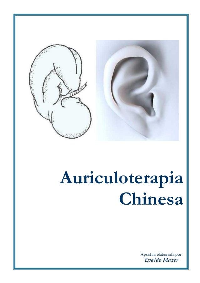 Auriculoterapia Chinesa Apostila elaborada por:  Evaldo Mazer