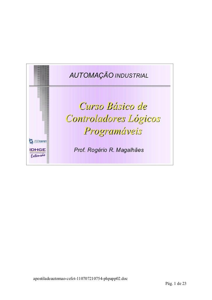 AUTOMAÇÃO INDUSTRIAL                  Curso Básico de                Controladores Lógicos                   Programáveis ...