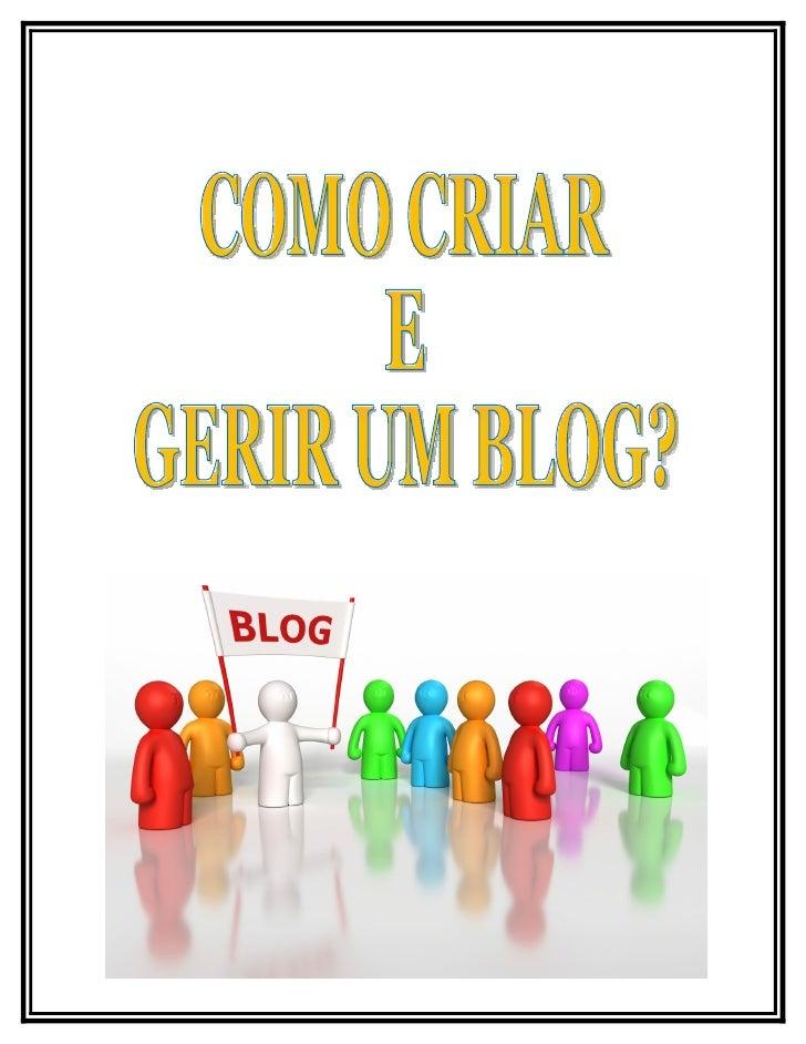 Como criar um blog?1.   Acessar o site: www.blogger.com2.   Escolher a opção    INICIAR                                   ...