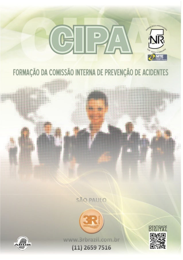 ETAPA 1 - CONCEITO LEGAL E OBRIGATORIEDADE DA CIPA  elaborou a NR 5, o Departamento de Segurança e Saúde no Trabalho (DSST...