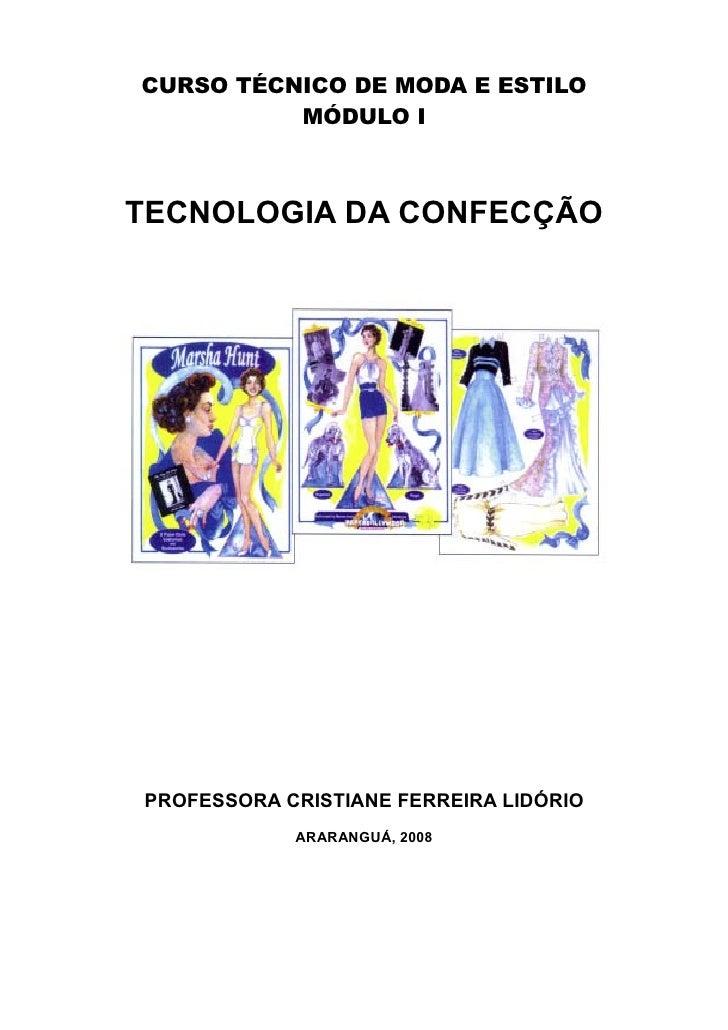 CURSO TÉCNICO DE MODA E ESTILO          MÓDULO ITECNOLOGIA DA CONFECÇÃOPROFESSORA CRISTIANE FERREIRA LIDÓRIO            AR...