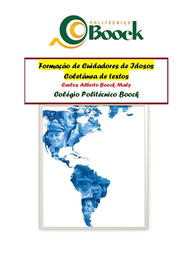 Formação de Cuidadores de Idosos  Coletânea de textos  Carlos Alberto Boock Maly  Colégio Politécnico Boock