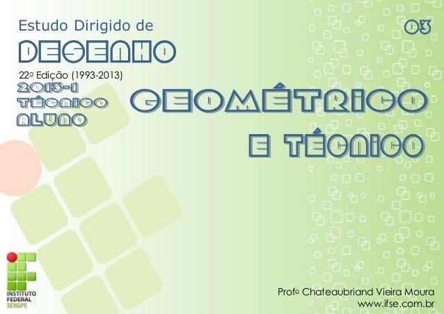 Estudo Dirigido de Desenho 03 22a Edição (1993-2013) Profo Chateaubriand Vieira Moura www.ifse.com.br