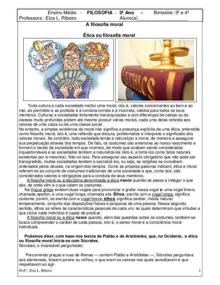 Ensino Médio -         FILOSOFIA - 3º Ano –         Bimestre: 3º e 4ºProfessora : Elza L. Ribeiro                        A...