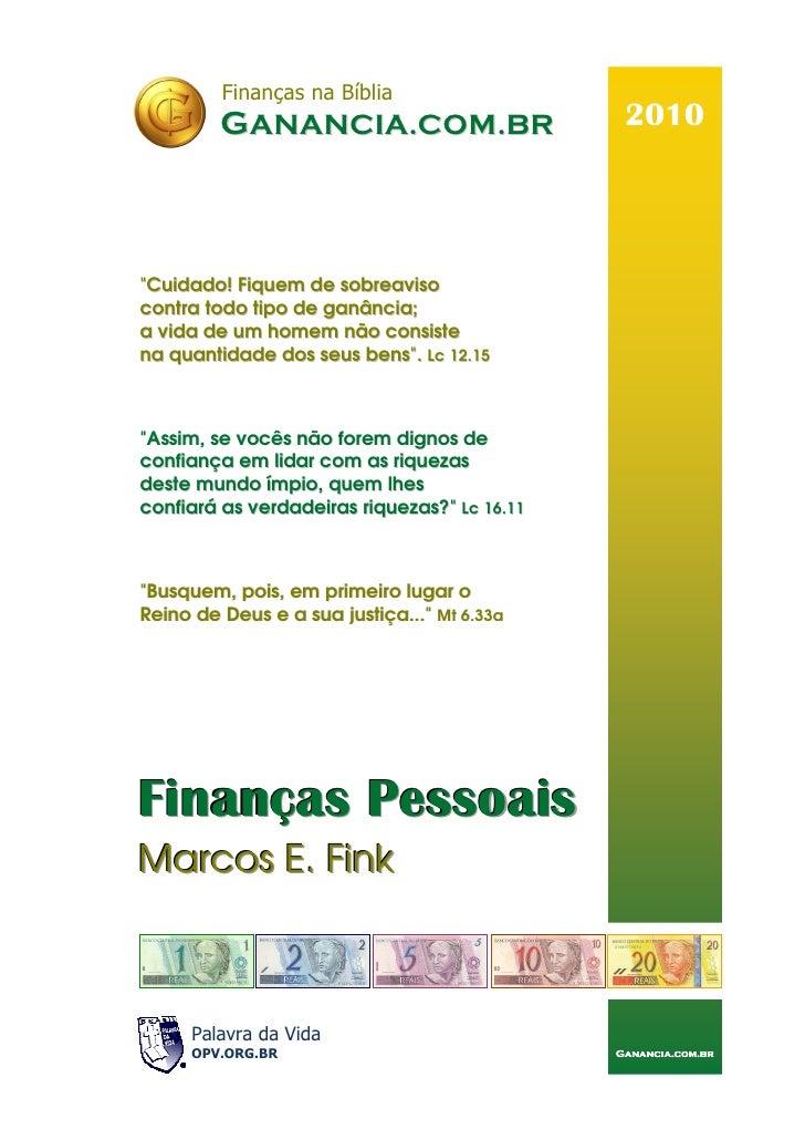 """Finanças na Bíblia          GANANCIA.COM.BR                       2010     """"Cuidado! Fiquem de sobreaviso contra todo tipo..."""