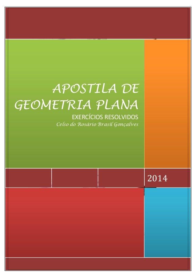 APOSTILA DE GEOMETRIA PLANA EXERCÍCIOS RESOLVIDOS Celso do Rosário Brasil Gonçalves  2014