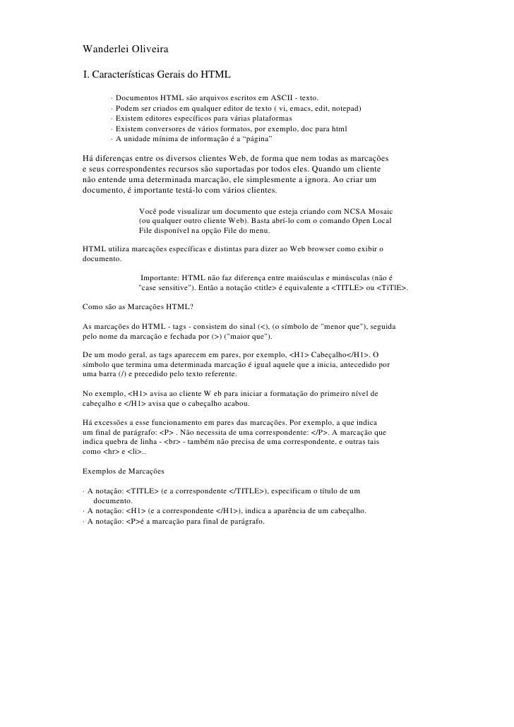 Wanderlei Oliveira  I. Características Gerais do HTML          ·   Documentos HTML são arquivos escritos em ASCII - texto....