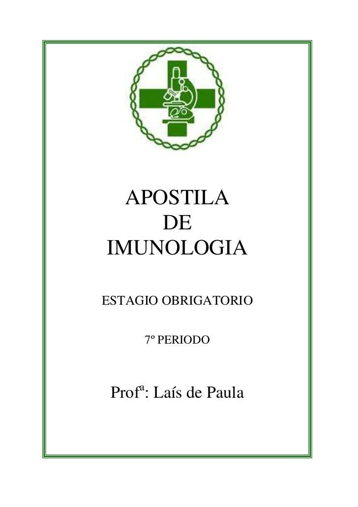 APOSTILA     DEIMUNOLOGIAESTAGIO OBRIGATORIO      7º PERIODO Profa: Laís de Paula